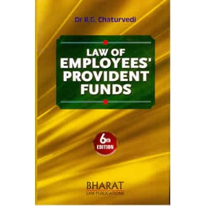 Bharat's Law of Employees Provident Funds [HB] by Dr. R. G. Chaturvedi